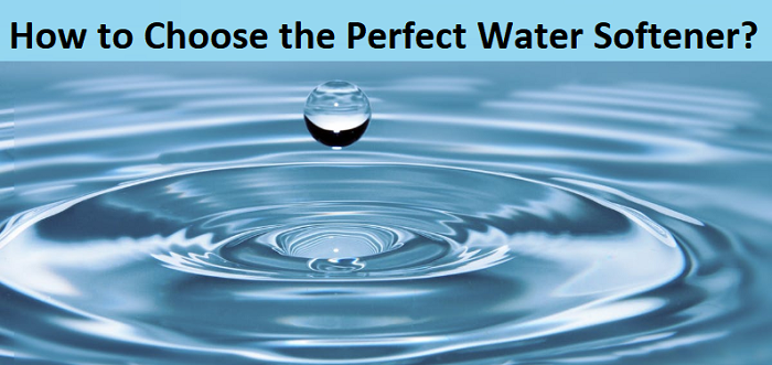 Choose the Perfect Water Softener